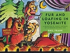 Fur and loafing in Yosemite : a collection of Farley cartoons set in Yosemite National Park