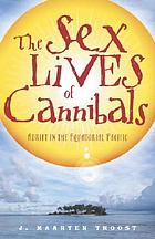 The sex lives of cannibals : adrift in the Equatorial Pacific