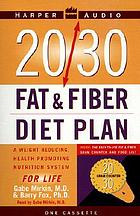 The 20/30 fat & fiber diet plan