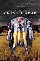 The journey of Crazy Horse : a Lakota history