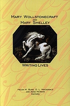 Mary Wollstonecraft and Mary Shelley : writing lives
