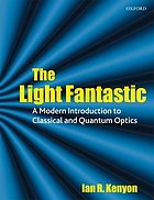 The light fantastic : a modern introduction to classical and quantum optics