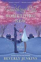 Something old, something new : a blessings novel