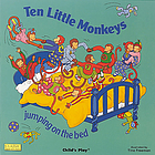 Ten little monkeys : jumping on the bed