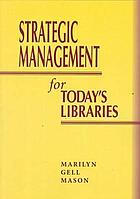 Strategic management for today's libraries