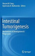 Intestinal tumorigenesis : mechanisms of development & progression
