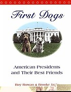 First dogs : American presidents & their best friends