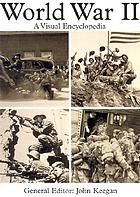 World War II : a visual encyclopedia