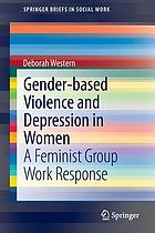 Gender-based Violence and Depression in Women : A Feminist Group Work Response