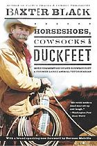 Horseshoes, cowsocks & duckfeet : more commentary by NPR's cowboy poet & former large animal veterinarian