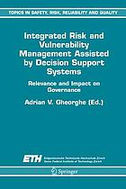 Integrated risk and vulnerability management assisted by decision support systems : relevance and impact on governance