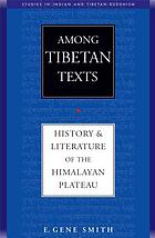 Among Tibetan texts : history and literature of the Himalayan Plateau