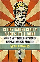 Is tiny dancer really Elton's little John? : music's most enduring mysteries, myths, and rumors revealed