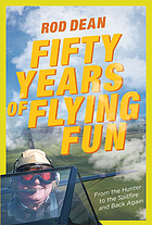 Fifty Years of Flying Fun: From the Hunter to the Spitfire and back again.