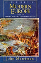 A history of modern Europe. Volume 2, From the French Revolution to the present