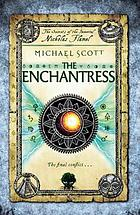 The enchantress : the Secrets of the Immortal Nicholas Flamel Series, Book 6.