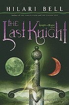 The last knight : a knight and rogue novel