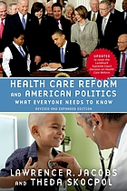 Health care reform and American politics : what everyone needs to know