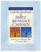 The simple abundance companion : following your authentic path to something more