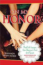 On my honor : real life lessons from America's first Girl Scout