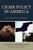 Crime policy in America : laws, institutions, and programs