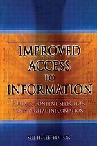Improved access to information : portals, content selection, and digital information