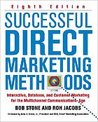 Successful direct marketing methods : interactive, database, and customer-based marketing for digital age