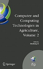 Computer and computing technologies in agriculture : First IFIP TC 12 International Conference on Computer and Computing Technologies in Agriculture (CCTA 2007), Wuyishan, China, August 18-20, 2007