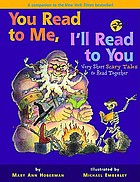 You read to me, I'll read to you : very short scary tales to read together