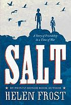 Salt : a story of friendship in a time of war