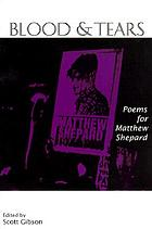 Blood & tears : poems for Matthew Shepard