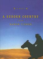 A sudden country : a novel