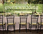 Green wedding : planning your eco-friendly celebration