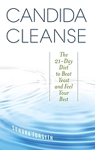 Candida cleanse : the 21-day diet to beat yeast and feel your best