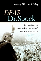Dear Dr. Spock : letters about the Vietnam War to America's favorite baby doctor