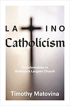 Latino Catholicism : transformation in America's largest church