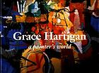 Grace Hartigan : a painter's world