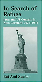 In search of refuge : Jews and US consuls in Nazi Germany, 1933-1941