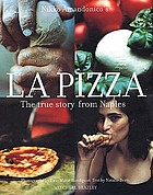 Nikko Amandonico's la pizza : the true story from Naples