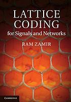Lattice Coding for Signals and Networks.