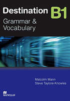 Destination B1 : grammar and vocabulary : [with answer key]