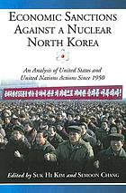 Economic sanctions against a nuclear North Korea : an analysis of United States and United Nations actions since 1950