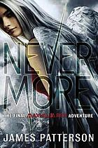 Nevermore : the final Maximum Ride adventure