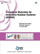 Structural materials for innovative nuclear systems (SMINS) : workshop proceedings, Karlsruhe, Germany, 4-6 June 2007.
