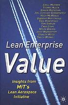 Lean enterprise value : insights from MIT's Lean Aerospace Initiative