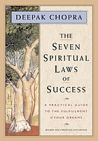 The seven spiritual laws of success : a practical guide to the fulfillment of your dreams