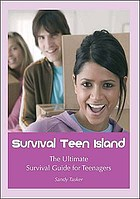 Survival teen island : the ultimate survival guide for teenagers growing up in Europe