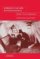 Horror film and psychoanalysis : Freud's worst nightmare