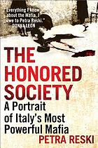 The honored society : a portrait of Italy's most powerful Mafia