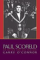 Paul Scofield : an actor for all seasons